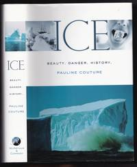 Ice:  Beauty. Danger, History  -(SIGNED)-