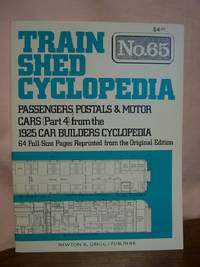 TRAIN SHED CYCLOPEDIA, NO. 65: PASSENGERS, POSTALS & MOTOR CARS (PART 4) FROM THE 1925 BUILDERS CYCLOPEDIA
