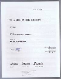 To a Girl, On Her Birthday, Song. Low range, F Major. Middle C to D. No. 7025