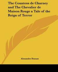 image of The Countess de Charney and The Chevalier de Maison Rouge a Tale of the Reign of Terror