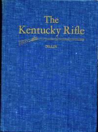 The Kentucky Rifle: A Study Of The Origin And Development