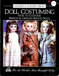 image of Doll Costuming: How to Costume French and German Bisque Dolls