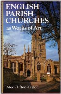 English Parish Churches as Works of Art by  Alec Clifton-Taylor - Hardcover - from World of Books Ltd (SKU: GOR003681501)