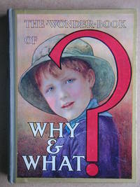 The Wonder Book of Why & What? Answers to Children's Questions.