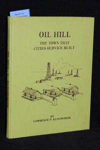 image of Oil Hill; The Town That Cities Service Built