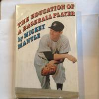 the Education of a Baseball Player by mickey mantle - First Edition - 1967 - from 2nd Impression Books and Biblio.com