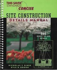 Time-Saver Standards: Site Construction Details Manual [350 Ready-To-Use Details]
