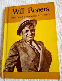 image of WILL ROGERS the Cowboy Who walked with Kings
