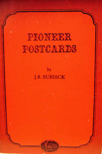 Pioneer Postcards:  The Story of Mailing Cards to 1898 with an Illustrated  Checklist of Publishers and Titles