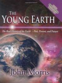 image of The Young Earth: The Real History of the Earth - Past, Present, and Future