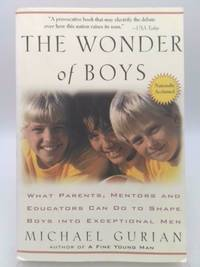 image of The Wonder of Boys : What Parents, Mentors and Educators Can Do to Shape Boys into Exceptional Men