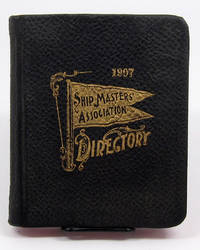 A DIRECTORY OF NAMES, PENNANT NUMBERS AND ADDRESSES OF ALL MEMBERS OF THE INTERNATIONAL SHIP MASTERS' ASSOCIATION OF THE GREAT LAKES. . . APRIL, 1907