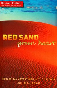 Red Sand Green Heart Ecological Adventures in the Outback (2nd Edition)