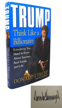 TRUMP THINK LIKE A BILLIONAIRE Signed 1st by Donald J. Trump - 2004