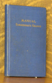 MANUAL OF SUBORDINATE GRANGES OF THE PATRONS OF HUSBANDRY ADOPTED AND ISSUED BY THE NATIONAL GRANGE