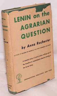 Lenin on the agrarian question by  Anna Rochester - 1942 - from Bolerium Books Inc., ABAA/ILAB and Biblio.com