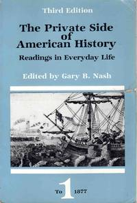 The Private Side of American History Readings in Everyday Life