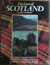 The Love of Scotland by Gardiner Leslie  - Hardcover  - 1987  - from Raffles Bookstore (SKU: Br24)