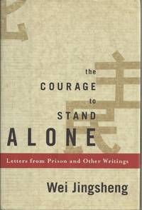 Courage To Stand Alone, The  Letters from Prison and Other Writings
