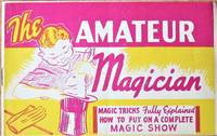 The Amateur Magician. Magic Tricks Fully Explained