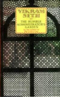 Humble Administrator's Garden by  Vikram Seth  - Paperback  - from World of Books Ltd (SKU: GOR002257741)