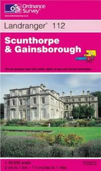 Scunthorpe and Gainsborough (Landranger Map 112) by Ordnance Survey