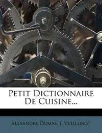 Petit Dictionnaire de Cuisine... (French Edition) by Alexandre Dumas - Paperback - 2012-02-04 - from Books Express and Biblio.com