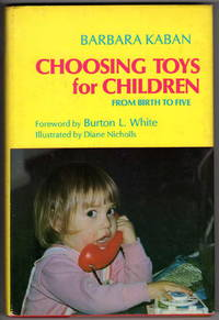 Choosing Toys for Children: From Birth To Five
