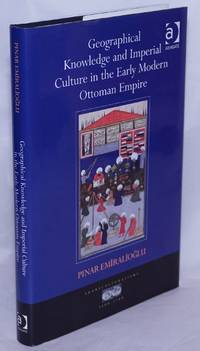 image of Geographical Knowledge and Imperial Culture in the Early Modern Ottoman Empire
