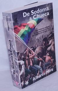 image of De Sodoma a Chueca: una historia cultural de la homosexualidad en España en el siglo XX