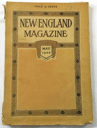 New England Magazine - May 1906 by Various Contributors - Paperback - First Edition - 1906 - from Resource Books, LLC and Biblio.com