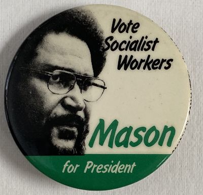 New York: SWP, 1984. 1.75 inch pin with portrait of the candidate. Mel Mason had won a seat on the S...
