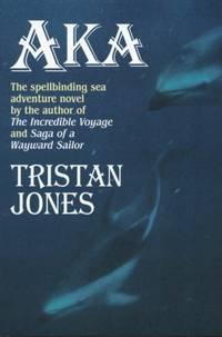Aka by  Tristan Jones - Paperback - from World of Books Ltd and Biblio.com