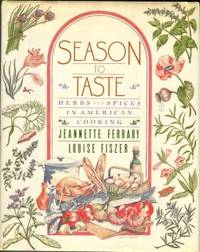 Season To Taste by  Louise  Jeannette and Fiszer - 1st Edition - 1988 - from Chris Hartmann, Bookseller and Biblio.com