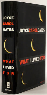 What I Lived For by  Joyce Carol Oates - First Edition - 1994 - from Good Books In The Woods (SKU: 77740)