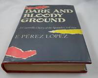 Dark and Bloody Ground: A Guerrilla Diary of the Spanish Civil War
