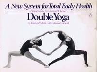 Double Yoga: A New System for Total Body Health (A Penguin handbook original)