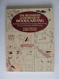 image of The Beginner's Handbook of Woodcarving  -  with Project Patterns for Line Carving, Relief Carving, Carving in the Round, and Bird Carving