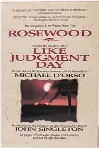 The Companion to the Warner Bros. Film Rosewood / Like Judgement Day The Ruin and Redemption of a Town Called Rosewood