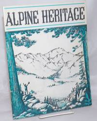 Alpine Heritage [cover title]; One hundred years of history . recreation . lore . in Alpine County, California [titlepage] 1864 - 1964, dedicated to Alpine pioneers; pen and ink sketches by Dede Lyons