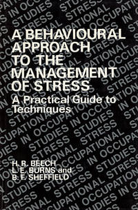 A Behavioral Approach to the Management of Stress: A Practical Guide to Techniques (Wiley Series on Studies in Occupational Stress)