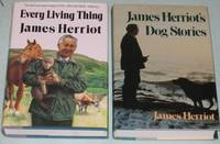 James Herriot (grouping)  Every Living Thing; (with) James Herriot's Dog Stories; -(SIGNED by Jim Wight, James Herriot's son)- -(two hard covers with dust jackets)-