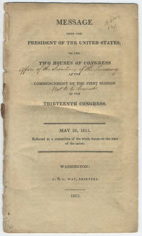 Message from the President of the United States, to the two houses of Congress at the commencement of the first session of the thirteenth Congress. May 25, 1813. Referred to a committee of the whole house on the state of the union.