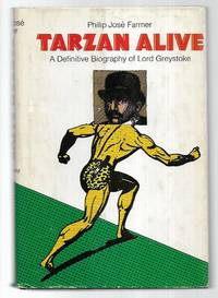 Tarzan Alive: a Definitive Biography of Lord Greystroke
