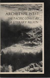 ARCHETYPE WEST: The Pacific Coast as a Literary Region