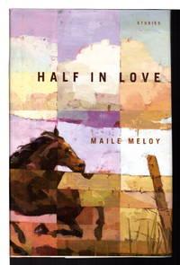HALF IN LOVE: Stories.