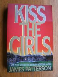 Kiss the Girls by  James Patterson - Paperback - First edition first printing - 1995 - from Scene of the Crime Books, IOBA (SKU: 18983)