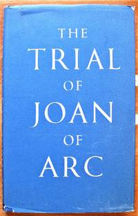 image of The Trial of Joan of Arc. Being the verbatim report of the proceedings from the Orleans Manuscript