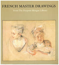French Master Drawings: From the Pierpont Morgan Library