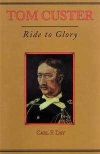 image of Tom Custer : Ride to Glory